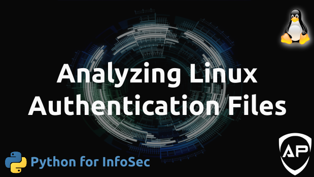 Python for InfoSec - Analyzing Linux Authentication Files
